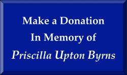 Make a Donation In Memory of Priscilla Upton Byrns